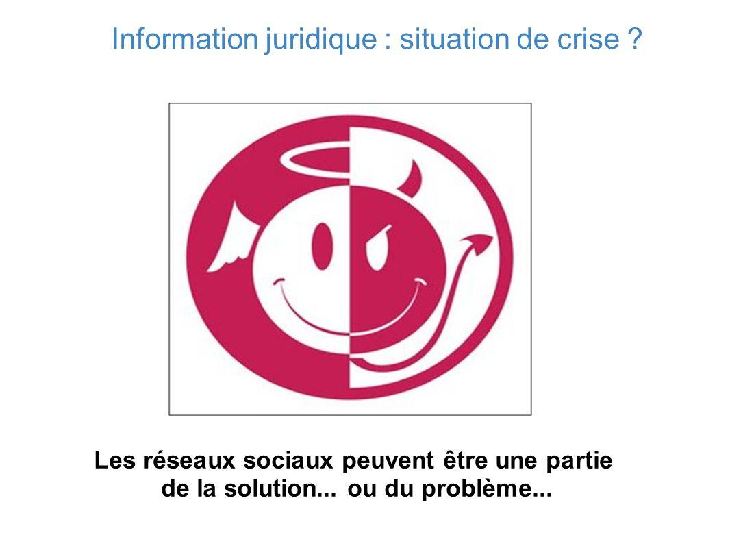 Information juridique : situation de crise ? Les réseaux sociaux peuvent être une partie de la solution... ou du problème...