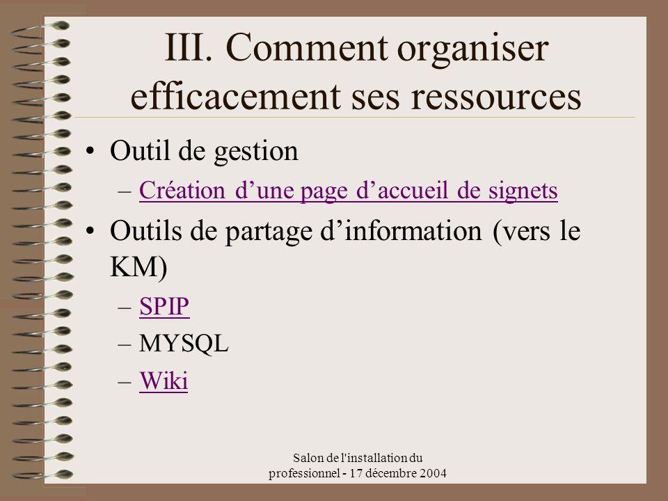 Salon de l'installation du professionnel - 17 décembre 2004 III. Comment organiser efficacement ses ressources Outil de gestion –Création dune page da