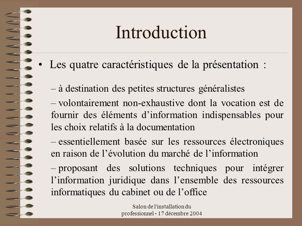 Salon de l'installation du professionnel - 17 décembre 2004 Introduction Les quatre caractéristiques de la présentation : – à destination des petites