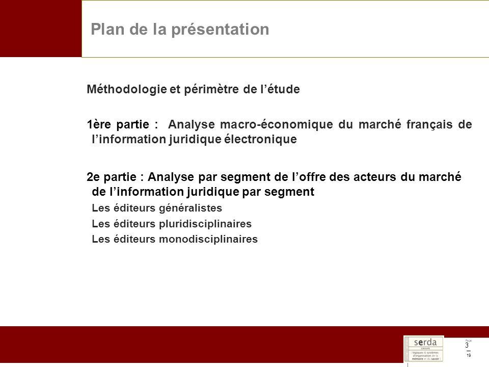 Page 19 3 Méthodologie et périmètre de létude 1ère partie : Analyse macro-économique du marché français de linformation juridique électronique 2e part