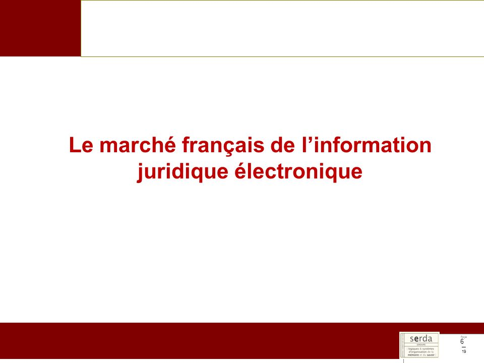 Page 19 6 Le marché français de linformation juridique électronique
