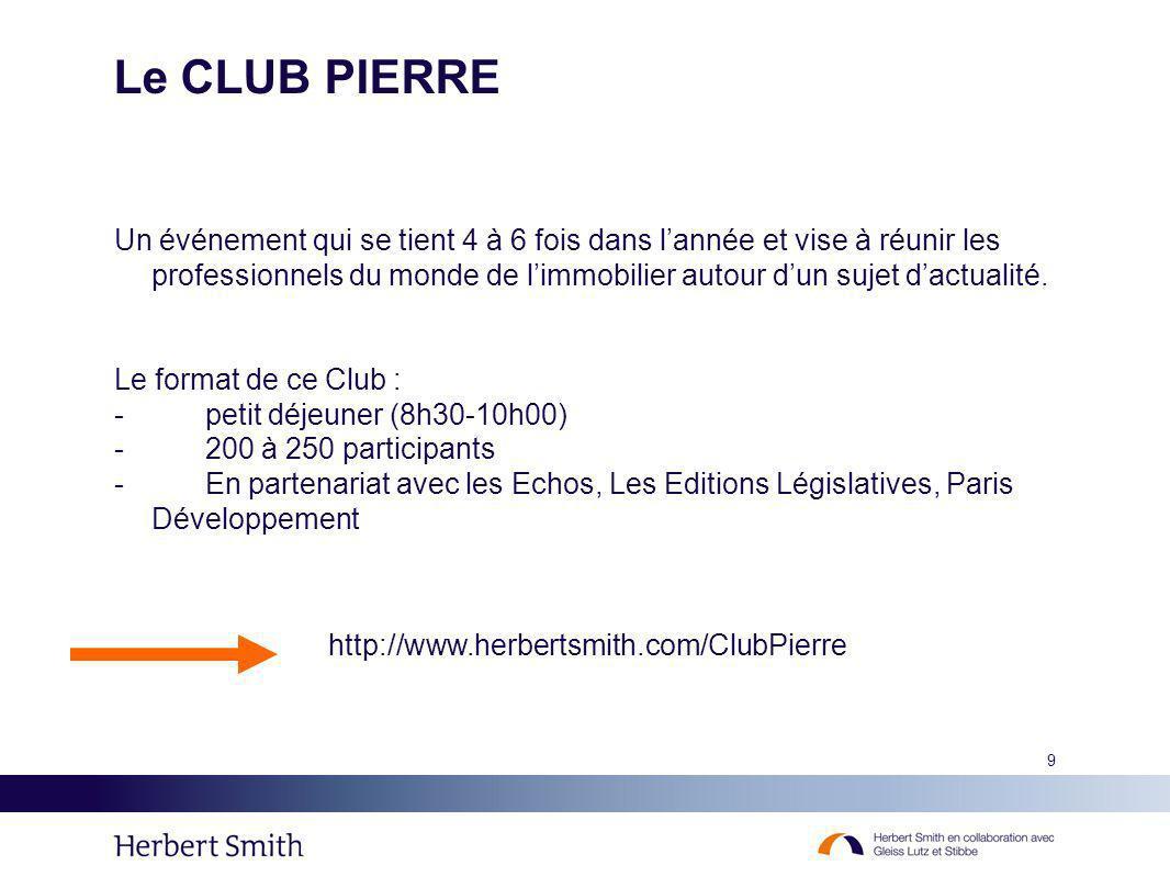 10 La politique éditoriale http://www.herbertsmith.com/ClubPierre 1.Réagir à lactualité -Les petits déjeuners -Les E-Bulletins (E-mail et site) 2.