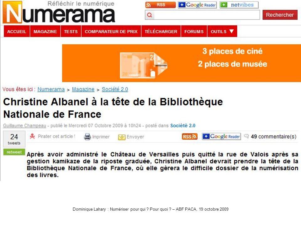 Dominique Lahary : Numériser pour qui Pour quoi – ABF PACA, 19 octobre 2009 Albanel
