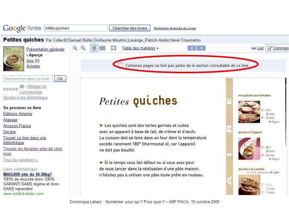 Dominique Lahary : Numériser pour qui Pour quoi – ABF PACA, 19 octobre 2009 Google-Quiche
