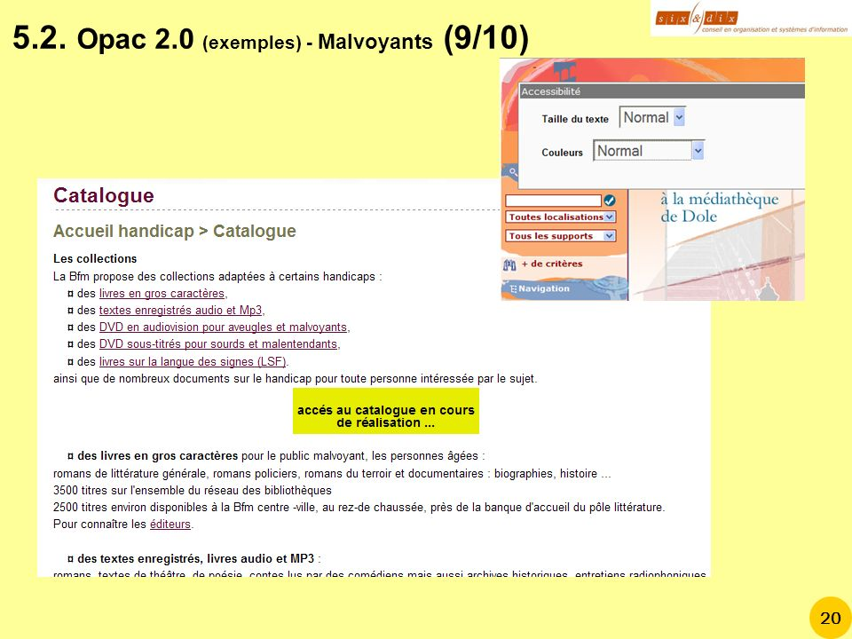20 5.2. Opac 2.0 (exemples) - Malvoyants (9/10)