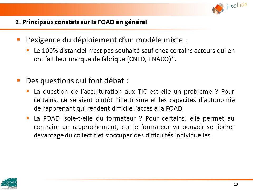 2. Principaux constats sur la FOAD en général Lexigence du déploiement dun modèle mixte : Le 100% distanciel nest pas souhaité sauf chez certains acte
