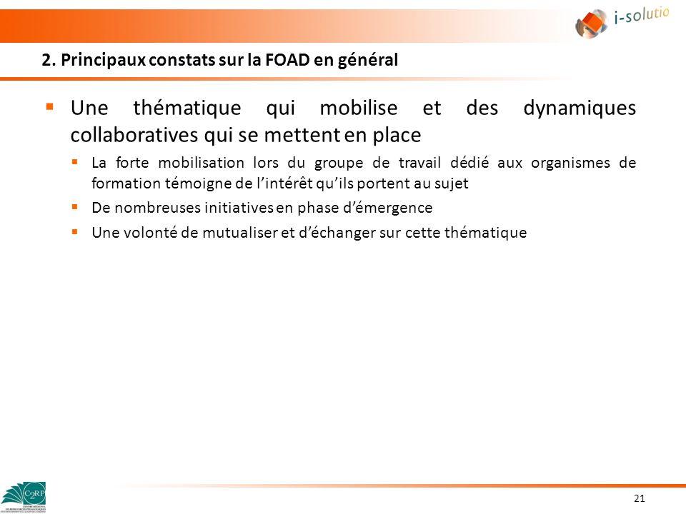 2. Principaux constats sur la FOAD en général Une thématique qui mobilise et des dynamiques collaboratives qui se mettent en place La forte mobilisati