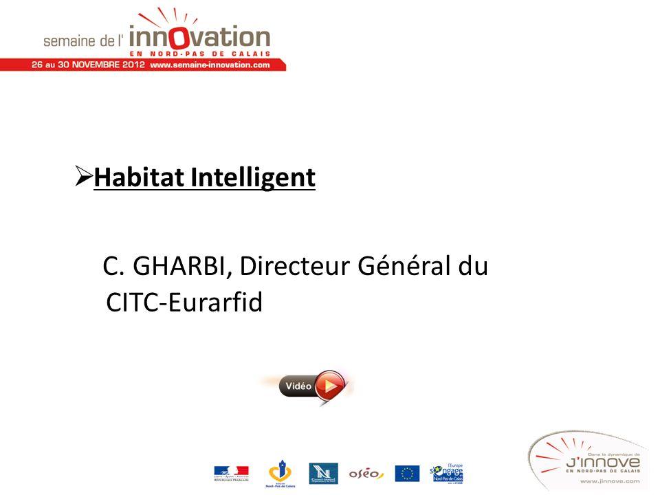 Habitat Intelligent C. GHARBI, Directeur Général du CITC-Eurarfid