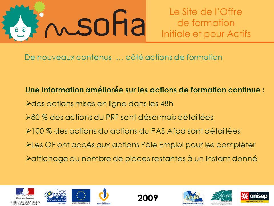 Le Site de lOffre de formation Initiale et pour Actifs 2009 Soit un total de près de 10 000 actions dans la base ! + en projet : les actions en format