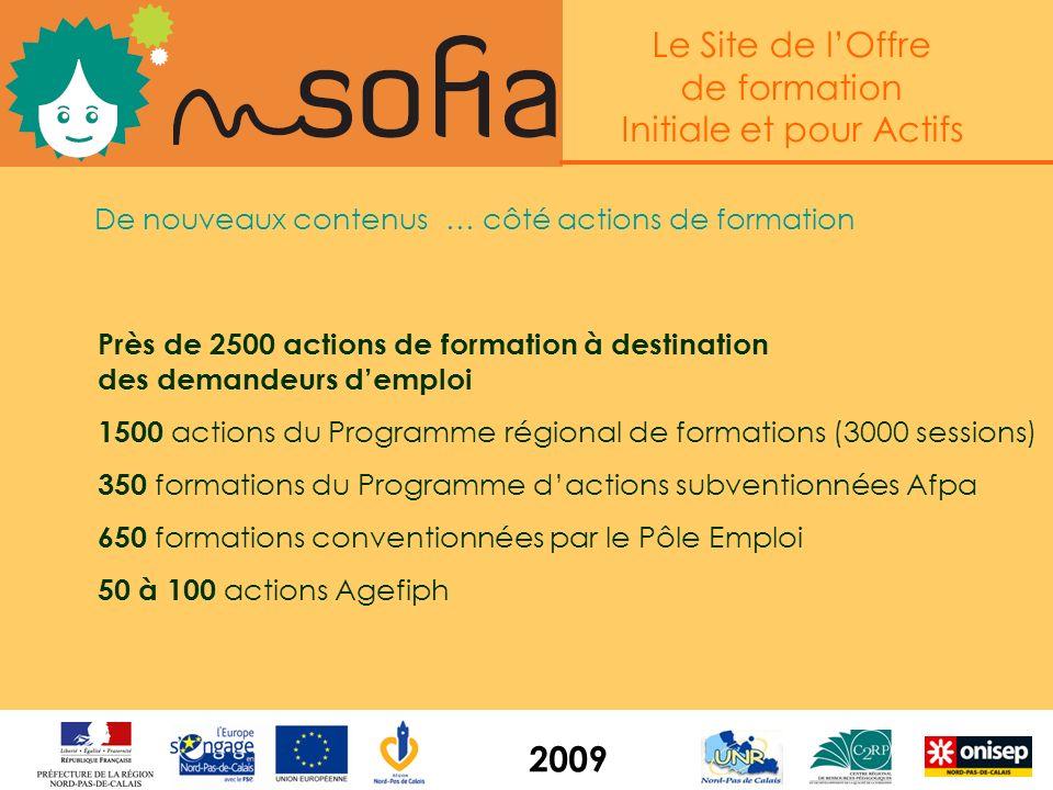 Le Site de lOffre de formation Initiale et pour Actifs 2009 Plus de 8500 actions de formation initiale et en apprentissage 7000 en formation scolaire