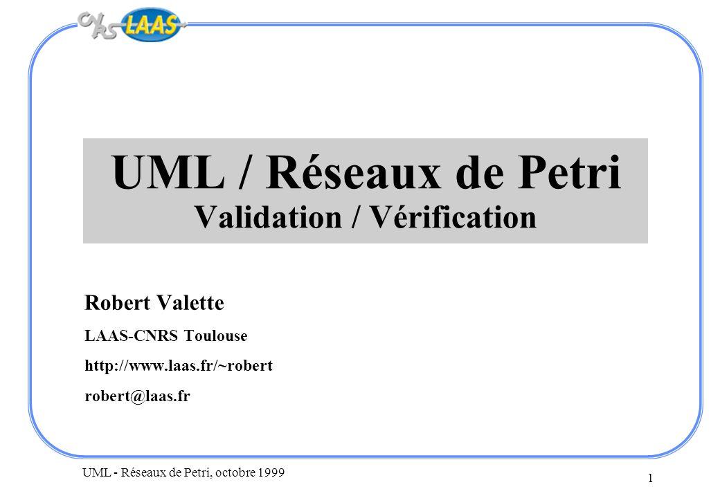 UML - Réseaux de Petri, octobre 1999 2 Spécification informelle Imprimante Console Bureau Voisin tâche 1 –on imprime un texte Imp1 (imprimante) –on valide la signature Val (console) tâche 2 –on entre un texte Edit (console) –on imprime le Imp2 (imprimante)