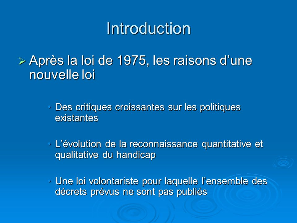 Introduction Après la loi de 1975, les raisons dune nouvelle loi Après la loi de 1975, les raisons dune nouvelle loi Des critiques croissantes sur les