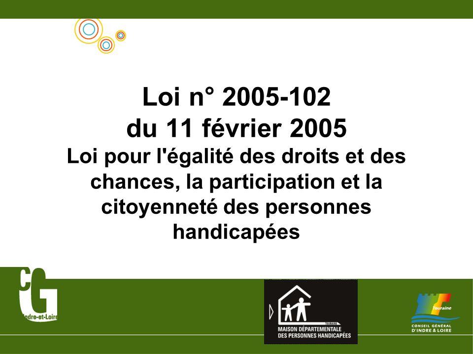 Loi n° 2005-102 du 11 février 2005 Loi pour l'égalité des droits et des chances, la participation et la citoyenneté des personnes handicapées