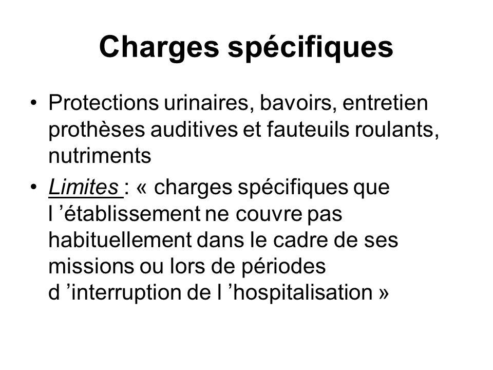 Charges spécifiques Protections urinaires, bavoirs, entretien prothèses auditives et fauteuils roulants, nutriments Limites : « charges spécifiques qu
