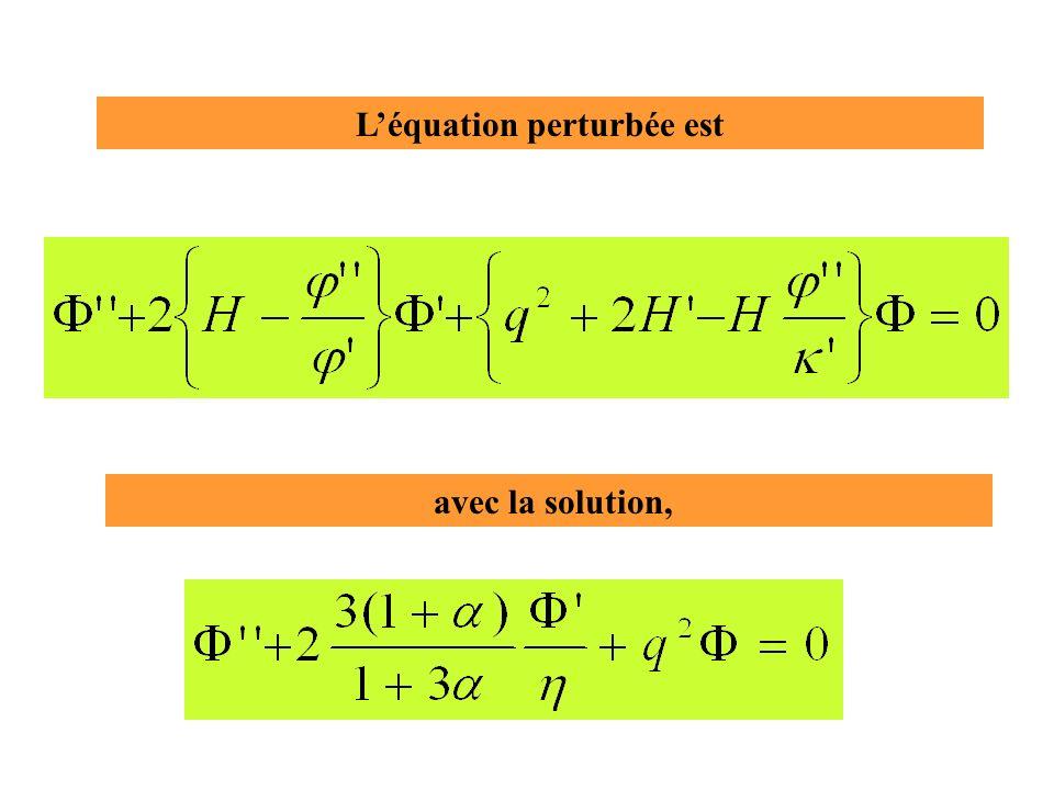 Léquation perturbée est avec la solution,
