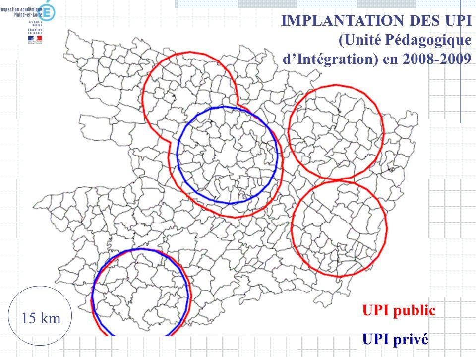 IMPLANTATION DES UPI (Unité Pédagogique dIntégration) en 2008-2009 15 km UPI public UPI privé