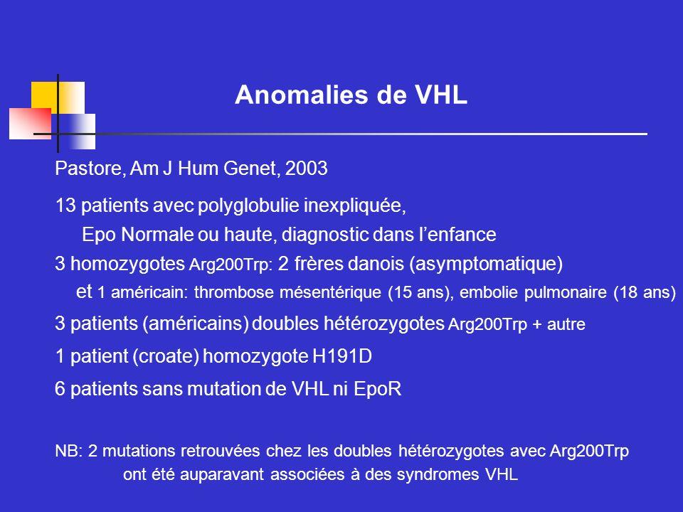 Pastore, Am J Hum Genet, 2003 13 patients avec polyglobulie inexpliquée, Epo Normale ou haute, diagnostic dans lenfance 3 homozygotes Arg200Trp: 2 frè