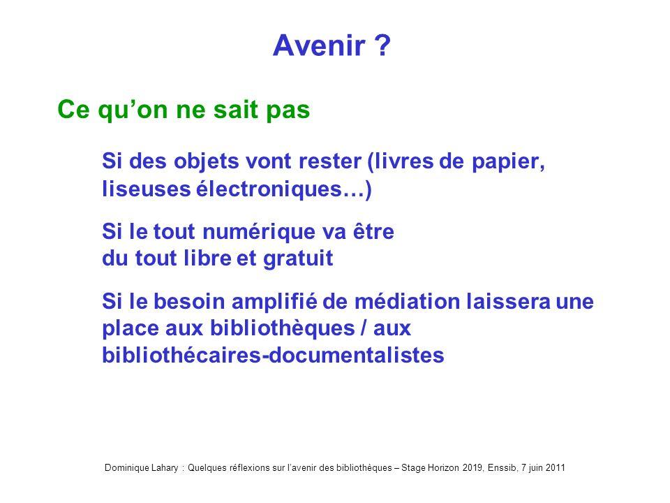 Dominique Lahary : Quelques réflexions sur lavenir des bibliothèques – Stage Horizon 2019, Enssib, 7 juin 2011 Avenir .