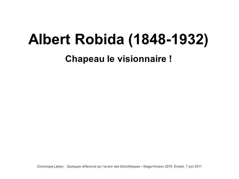 Albert Robida (1848-1932) Chapeau le visionnaire !