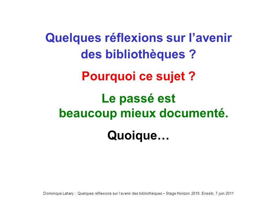 Dominique Lahary : Quelques réflexions sur lavenir des bibliothèques – Stage Horizon 2019, Enssib, 7 juin 2011 BU Laubaine BP Laiguille (dans la botte de foin)