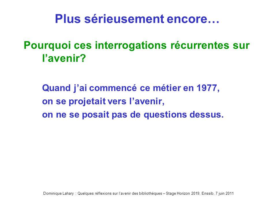 Dominique Lahary : Quelques réflexions sur lavenir des bibliothèques – Stage Horizon 2019, Enssib, 7 juin 2011 Durée de visite en mn selon lâge
