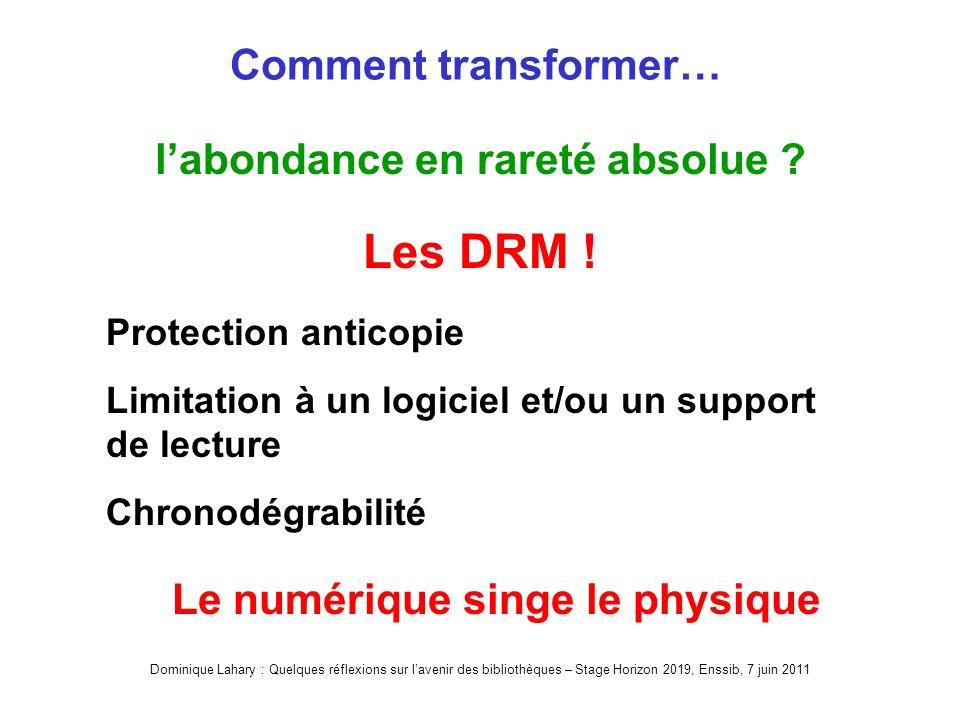 Dominique Lahary : Quelques réflexions sur lavenir des bibliothèques – Stage Horizon 2019, Enssib, 7 juin 2011 Comment transformer… labondance en rareté absolue .