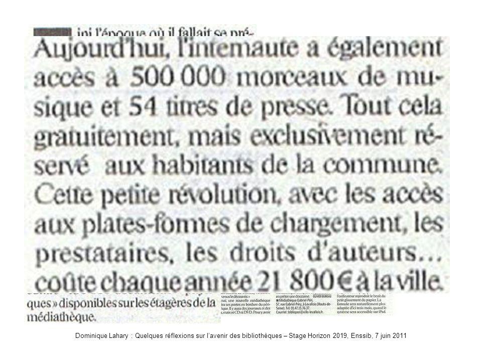Dominique Lahary : Quelques réflexions sur lavenir des bibliothèques – Stage Horizon 2019, Enssib, 7 juin 2011 Téléchargez la médiathèque