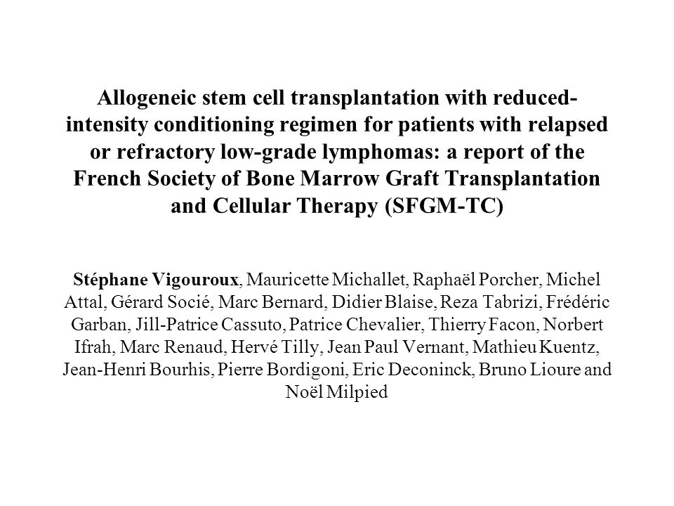 Allogeneic stem cell transplantation with reduced- intensity conditioning regimen for patients with relapsed or refractory low-grade lymphomas: a repo