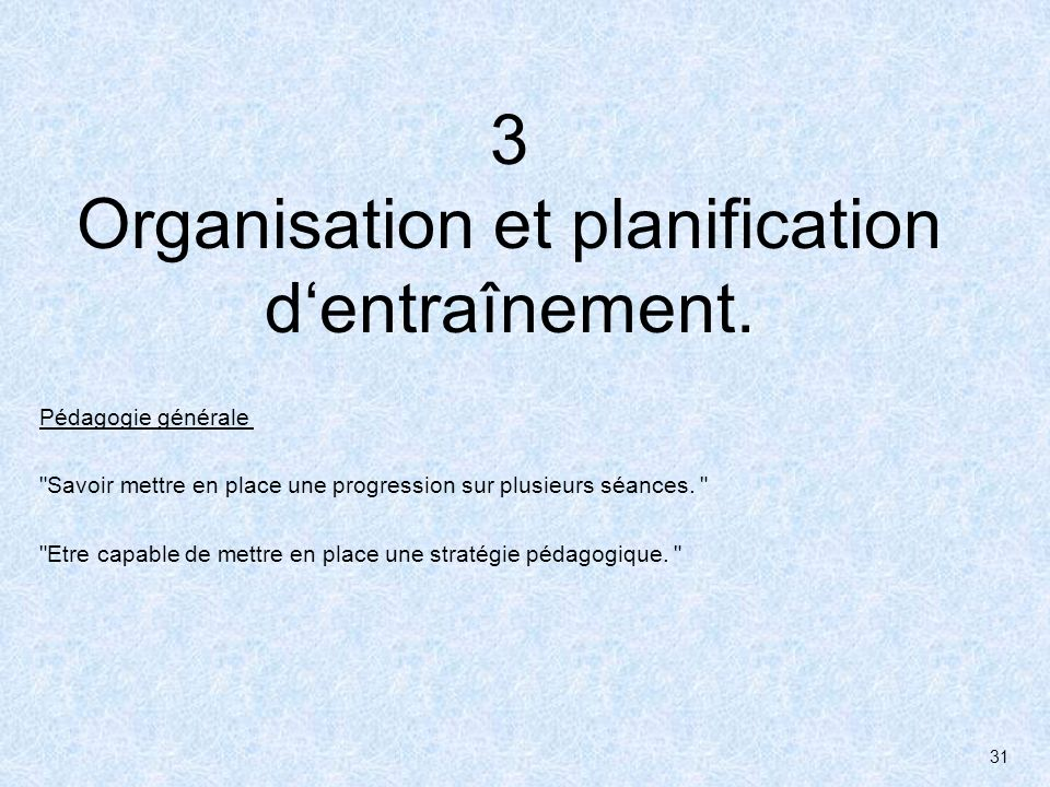 31 3 Organisation et planification dentraînement.