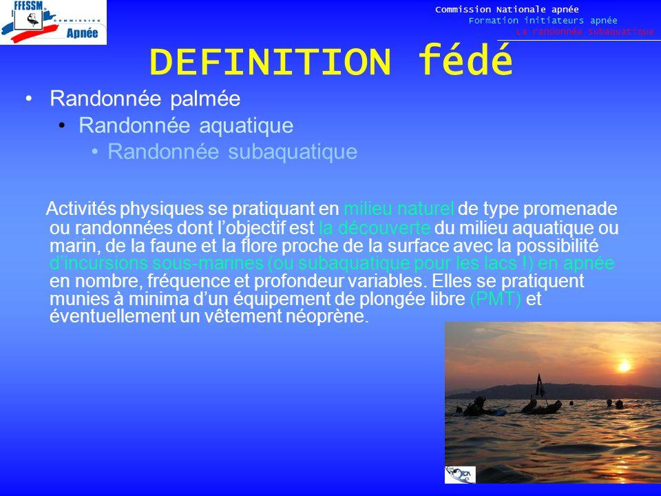 DEFINITION fédé Commission Nationale apnée Formation initiateurs apnée La randonnée subaquatique Randonnée palmée Randonnée aquatique Randonnée subaqu