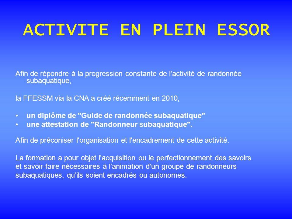 Afin de répondre à la progression constante de lactivité de randonnée subaquatique, la FFESSM via la CNA a créé récemment en 2010, un diplôme de