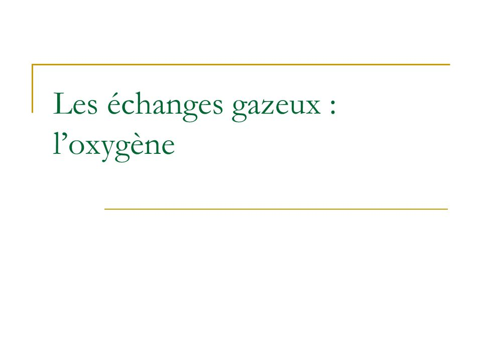 Les échanges gazeux : loxygène