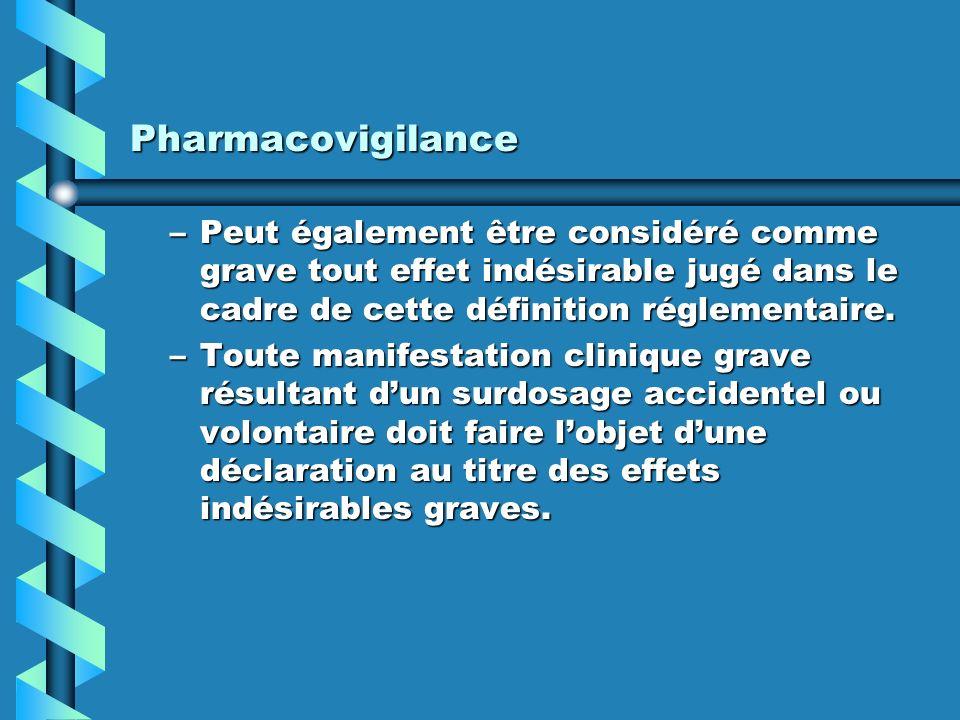 Pharmacovigilance –Peut également être considéré comme grave tout effet indésirable jugé dans le cadre de cette définition réglementaire.