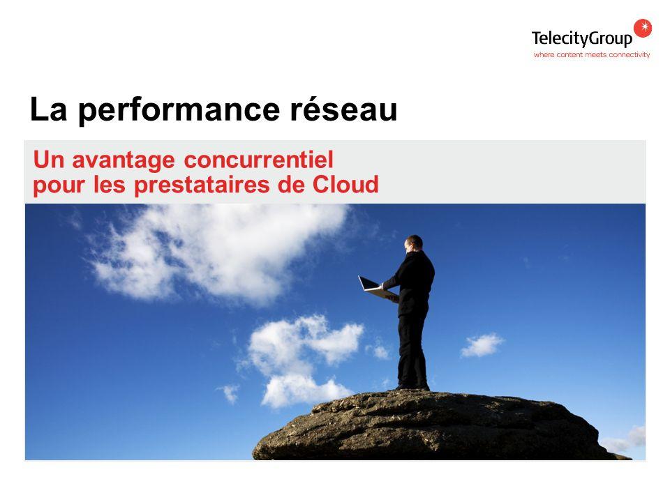 La performance réseau Un avantage concurrentiel pour les prestataires de Cloud