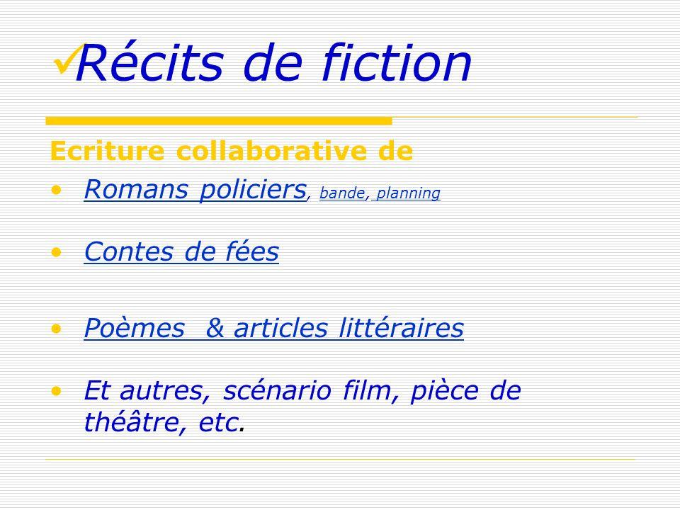 Récits de fiction Ecriture collaborative de Romans policiers, bande, planningRomans policiersbande planning Contes de fées Poèmes & articles littérair