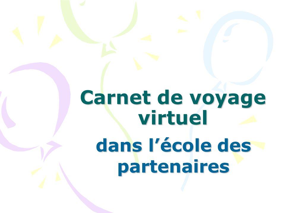 Carnet de voyage virtuel dans lécole des partenaires