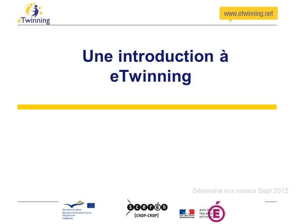 Une introduction à eTwinning Séminaire nvx coracs Sept 2012