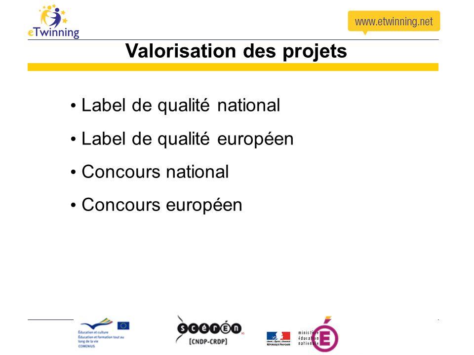 Valorisation des projets Label de qualité national Label de qualité européen Concours national Concours européen
