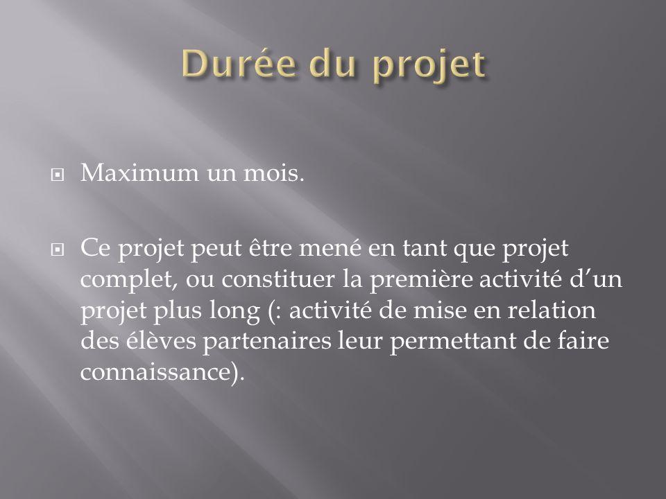 Maximum un mois. Ce projet peut être mené en tant que projet complet, ou constituer la première activité dun projet plus long (: activité de mise en r