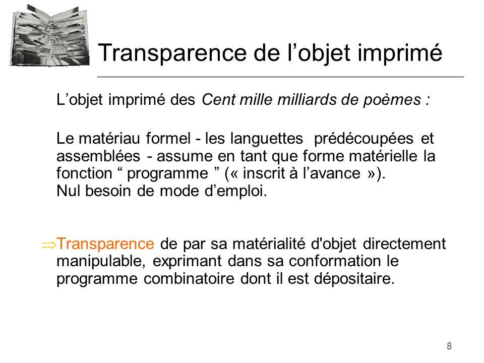 9 Transparence à laquelle soppose la dissimulation structurelle de tout programme.