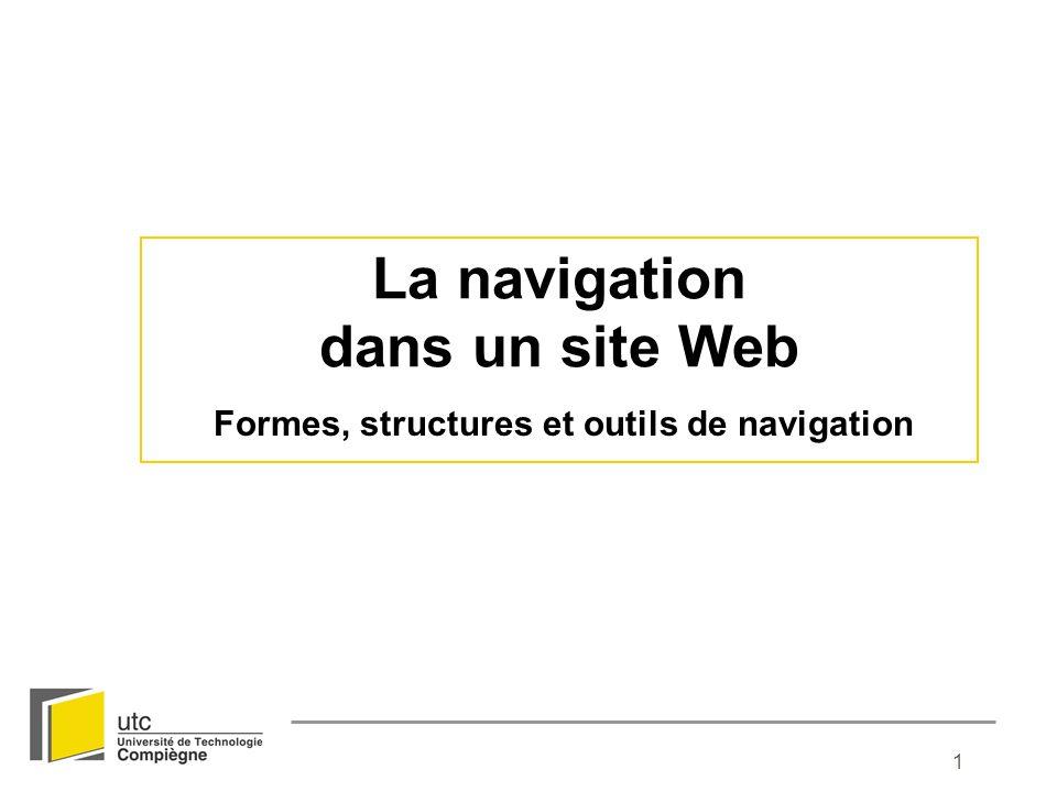 1 La navigation dans un site Web Formes, structures et outils de navigation
