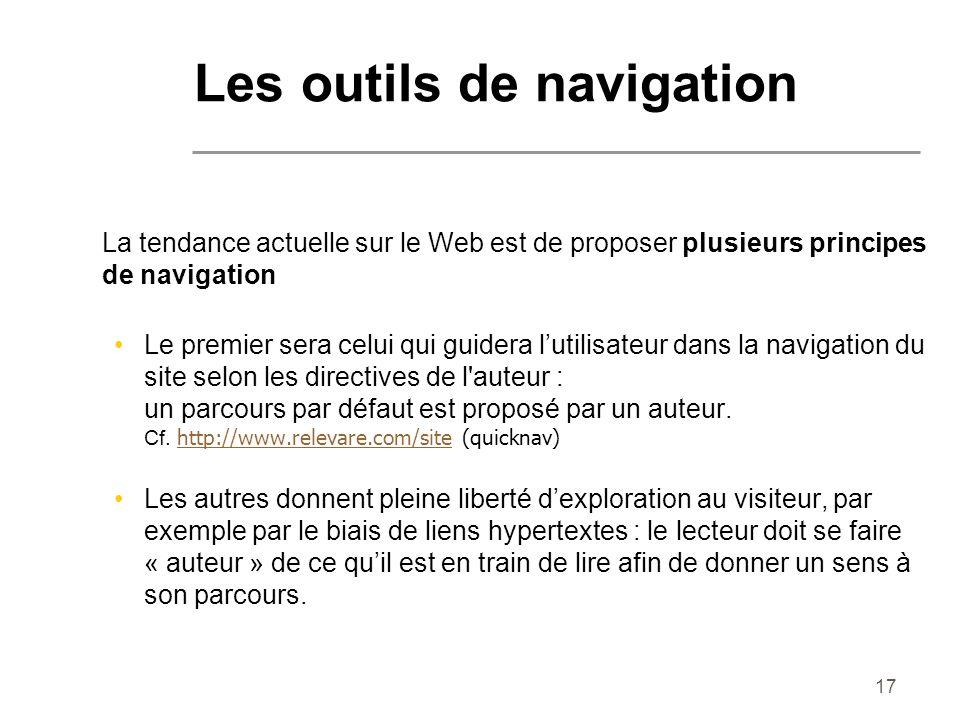 17 La tendance actuelle sur le Web est de proposer plusieurs principes de navigation Le premier sera celui qui guidera lutilisateur dans la navigation
