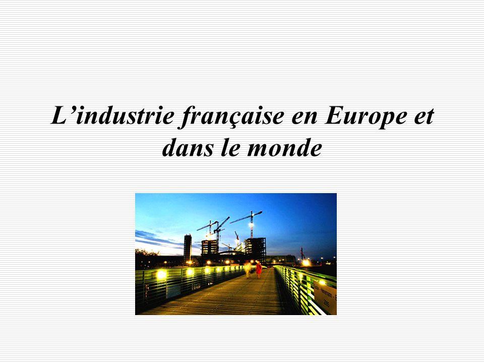 Lindustrie française en Europe et dans le monde