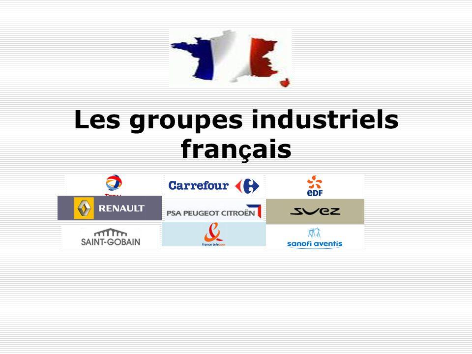 Les groupes industriels fran ç ais