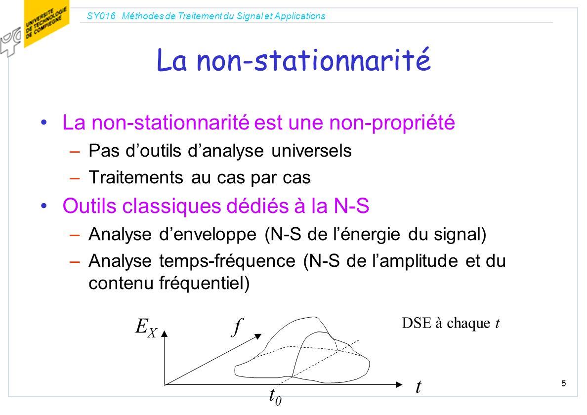 SY016 Méthodes de Traitement du Signal et Applications 5 La non-stationnarité La non-stationnarité est une non-propriété –Pas doutils danalyse univers