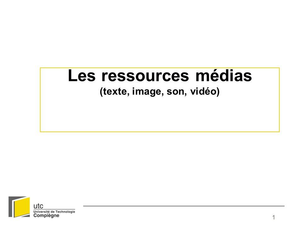 1 Les ressources médias (texte, image, son, vidéo)