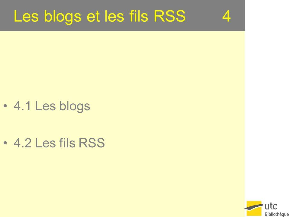 Les blogs et les fils RSS 4 4.1 Les blogs 4.2 Les fils RSS