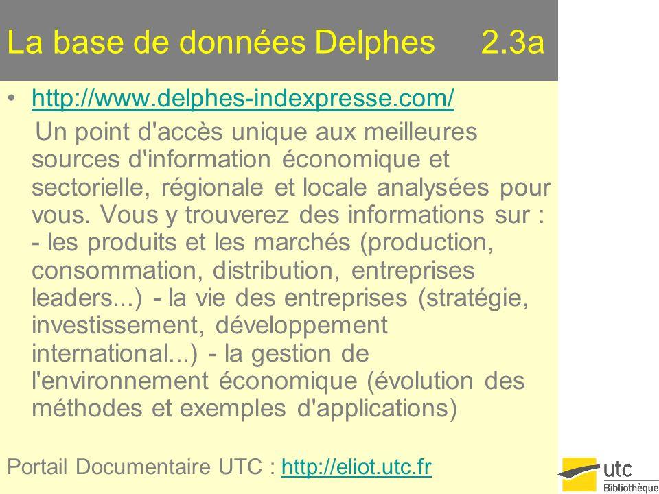 La base de données Delphes 2.3a http://www.delphes-indexpresse.com/ Un point d'accès unique aux meilleures sources d'information économique et sectori
