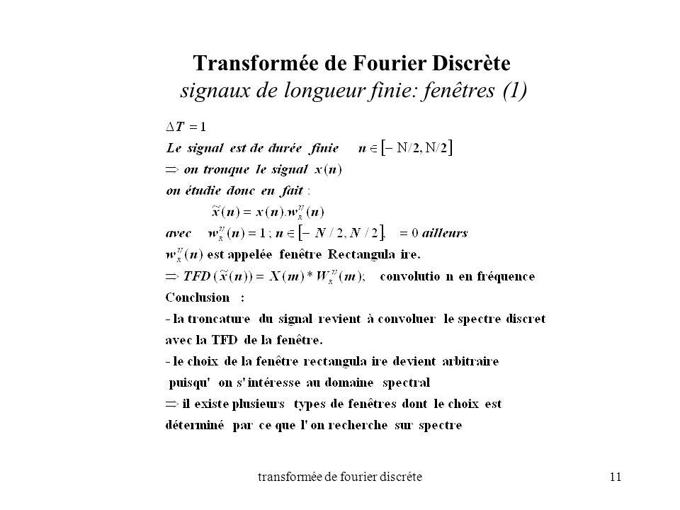 transformée de fourier discréte11 Transformée de Fourier Discrète signaux de longueur finie: fenêtres (1)