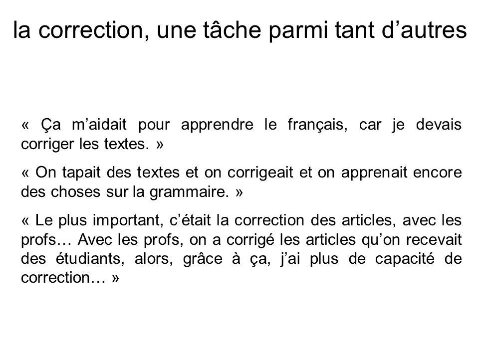 « Ça maidait pour apprendre le français, car je devais corriger les textes. » « On tapait des textes et on corrigeait et on apprenait encore des chose
